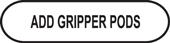add gripper pods button